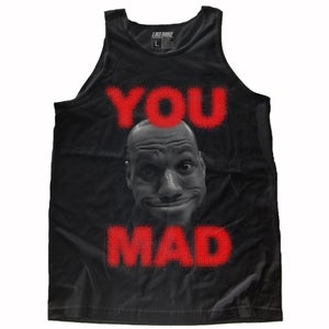 "Image of LIKE MIKE ""YOU MAD"" Tank Top"