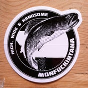 Image of NEW! Monfuckintana: High, Wide and Handsome Trout Sticker