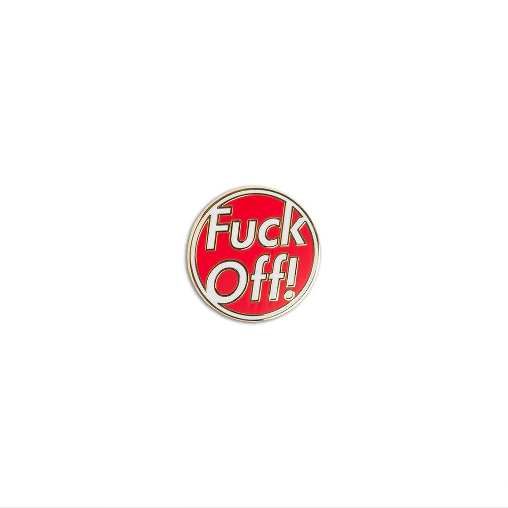 Image of Fuck Off! Pin