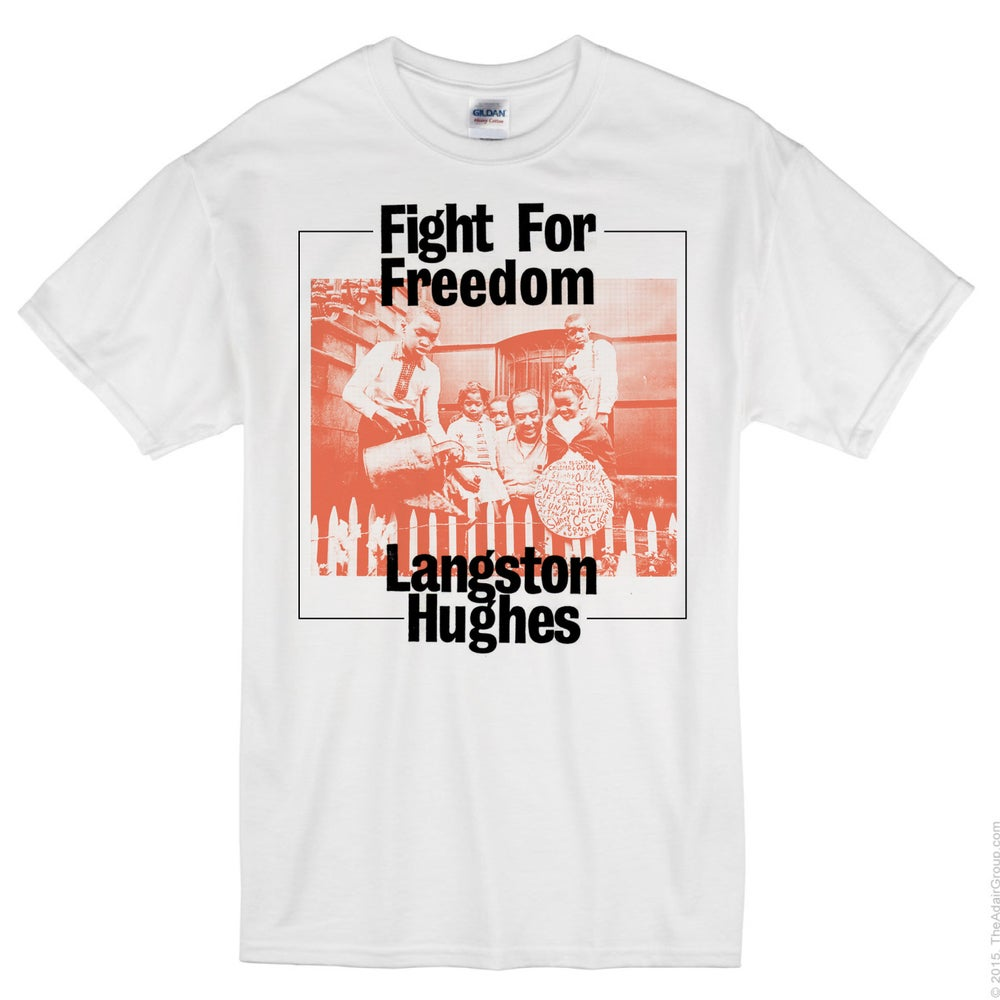"Image of ""Fight for Freedom"" Langston Hughes Shirt"