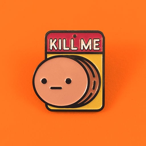 Image of Kill Me | Enamel Pin