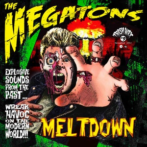 Image of Out Now ! LP The Megatons : Meltdown. Ltd Edition.