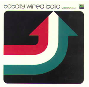 Image of Totally Wired Italia Vibrazioni (CD)
