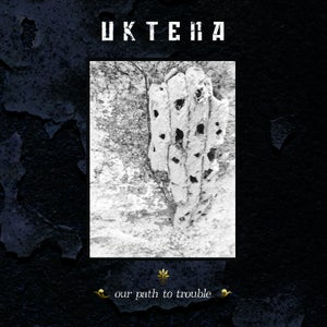 "Image of Uktena ""Our Path To Trouble"""