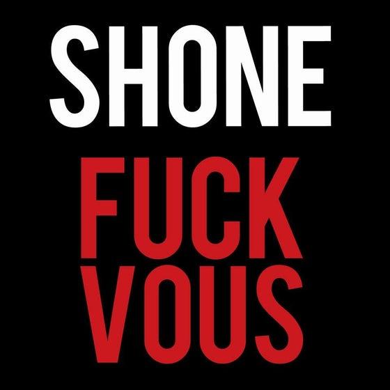 """Image of (Téléchargement légal) Shone """"Fuck Vous"""""""