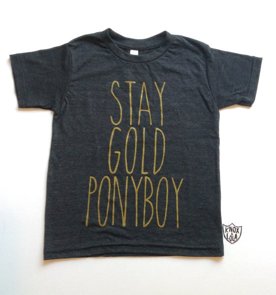 Image of STAY GOLD PONYBOY