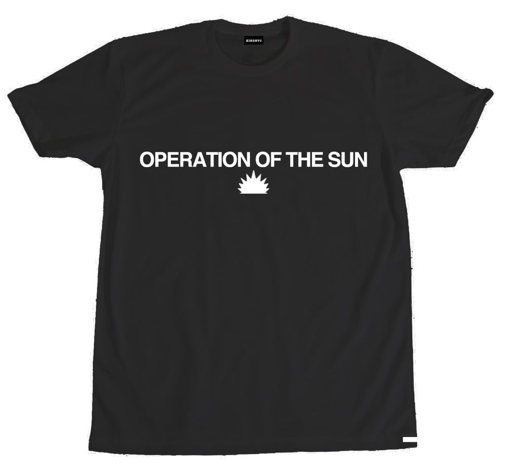 Image of KingNYC Operation of The Sun Tshirt