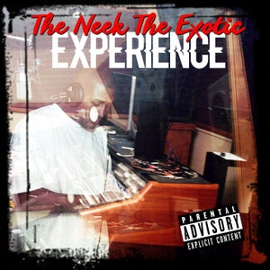 "Image of NEEK THE EXOTIC ""The Neek The Exotic Experience"" CD"