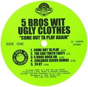 "Image of 5 BROS WIT UGLY CLOTHES ""COME OUT TA PLAY AGAIN"" EP (BLACK VINYL) $20"