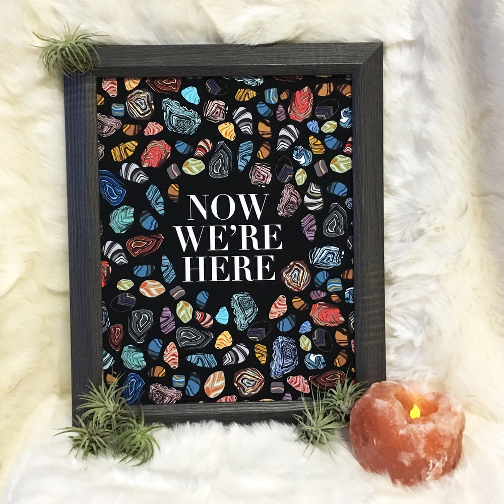 Image of Now We're Here-11 x 14 print