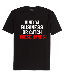 Image of Mind ya business or catch these hands (Men's) t shirt