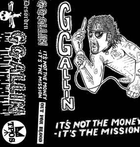Image of GG Allin- It's Not The Money It's The Mission+ Out For Blood