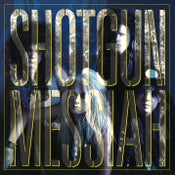 Image of SHOTGUN MESSIAH - Shotgun Messiah