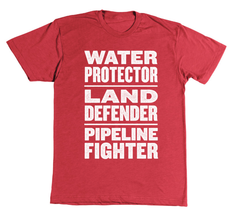Image of Water Protector. Land Defender. Pipeline Fighter t-shirt (red)