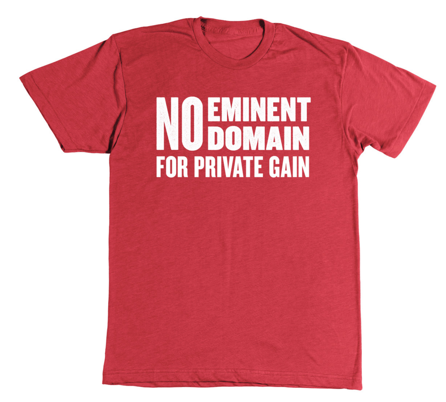Image of No Eminent Domain for Private Gain! Shirt
