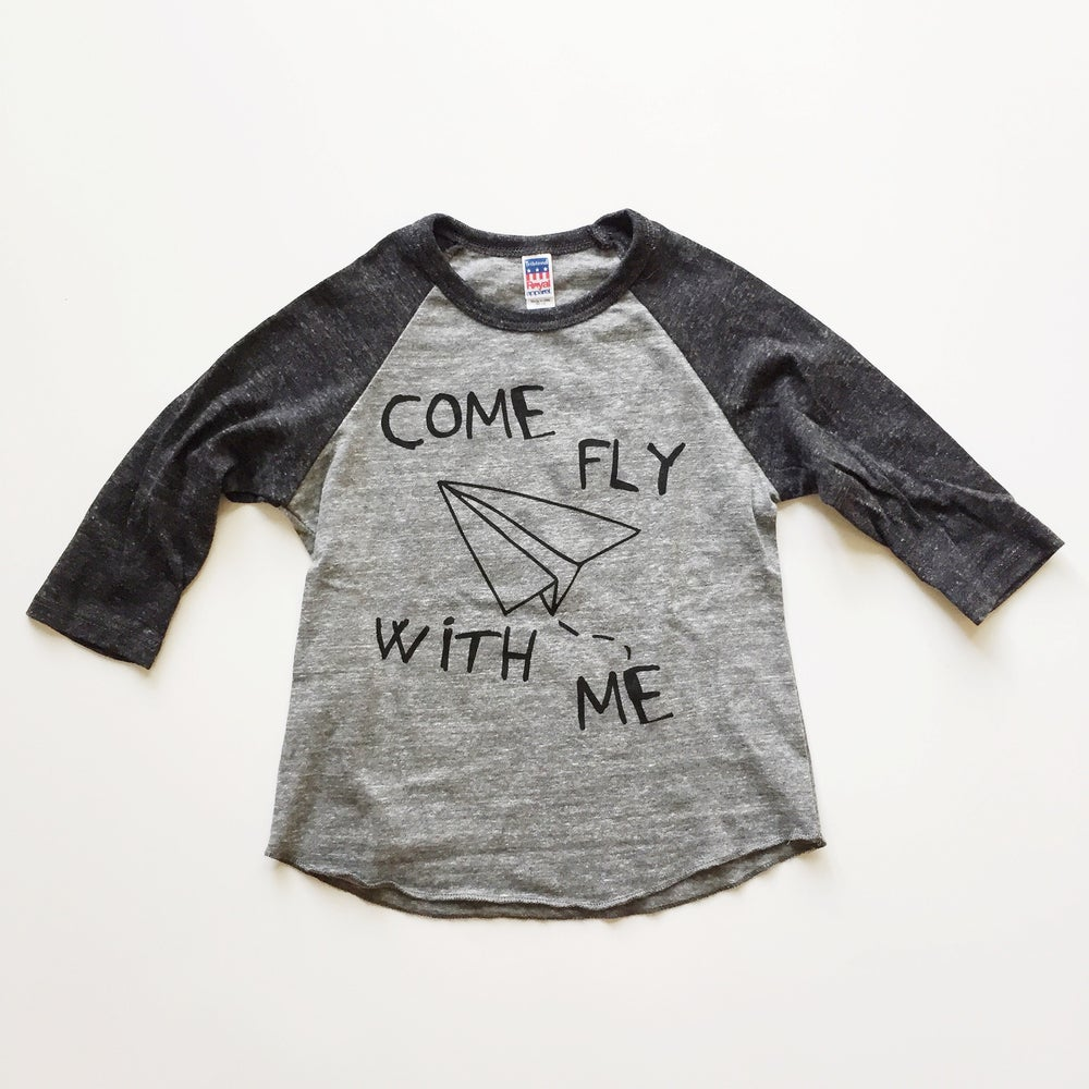 "Image of ""COME FLY WITH ME"" RAGLAN"