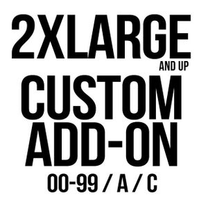 Image of 2X-Large and up Custom Add On