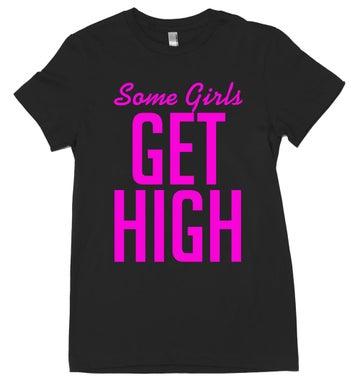 Image of Some Girls Get High Black & Pink Tee.