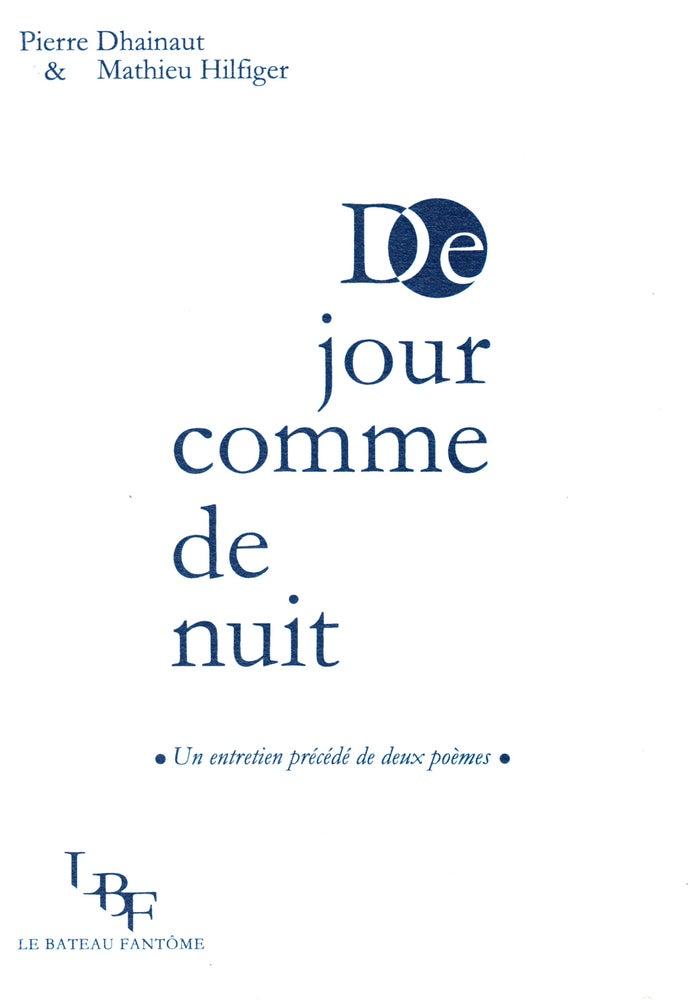 """Image of """"De jour comme de nuit"""", par Pierre Dhainaut et Mathieu Hilfiger"""