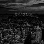 Image of Pretty Mary Dies - put our names on the walls of your city