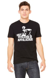 Image of Pre-Order: Viva La Revolución de Appalachia T-shirt