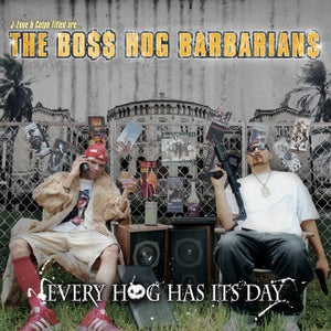 Image of Boss Hog Barbarians (J-Zone & Celph Titled) - Every Hog Has Its Day CD