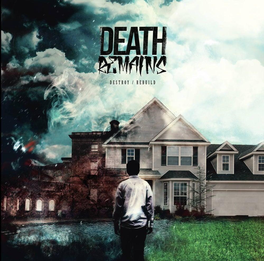 Image of Death Remains - 'Destroy / Rebuild' CD