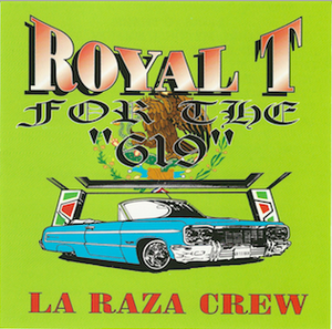 "Image of ROYAL T FOR THE ""619"" LA RAZA CREW CLASSIC CDS"