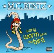 Image of M.C. Rentz- Early Worm Gets the Bird
