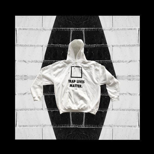 """Image of """"TRAP LIVES MATTER."""" hoodie (white)"""