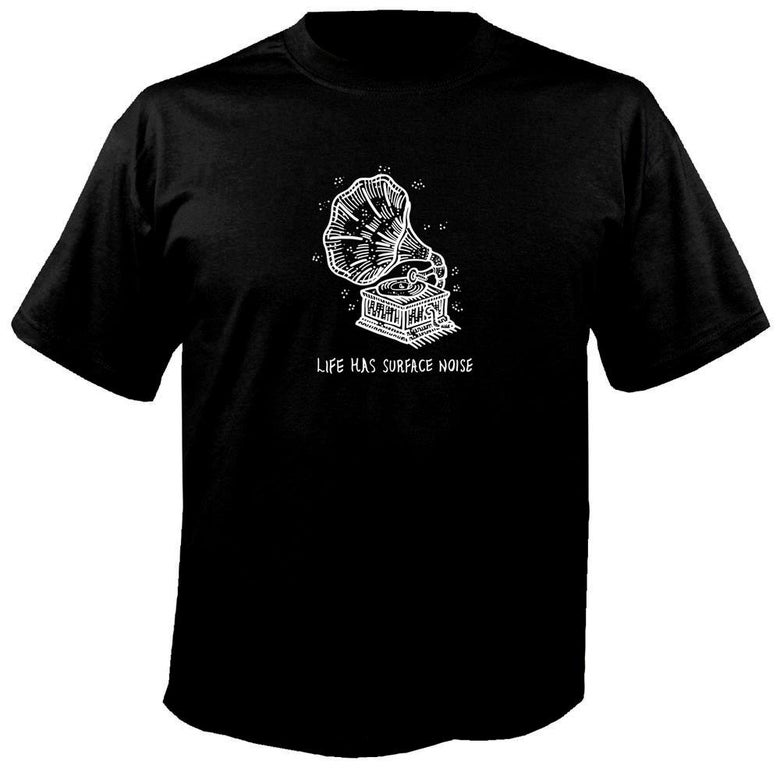 Image of Life Has Surface Noise T-Shirt