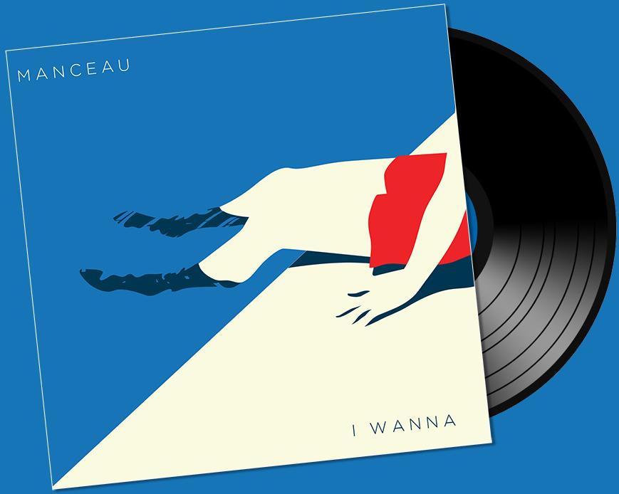 Image of Manceau - I Wanna Vinyl + Bonus tracks