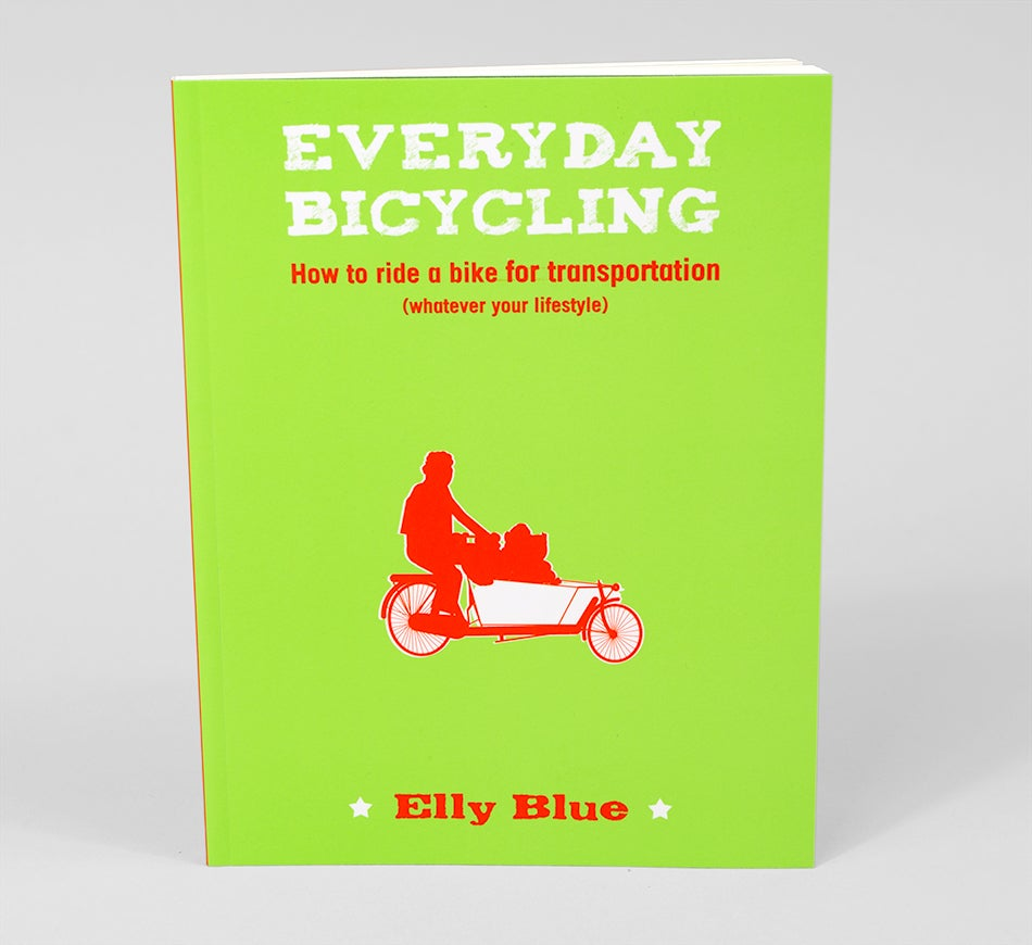 Image of Everyday Bicycling: Ride a Bike for Transportation (Whatever Your Lifestyle) by Elle Blue