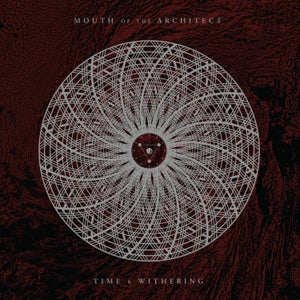 Image of Mouth of the Architect - Time & Withering LP (Remastered) - Pre-Order
