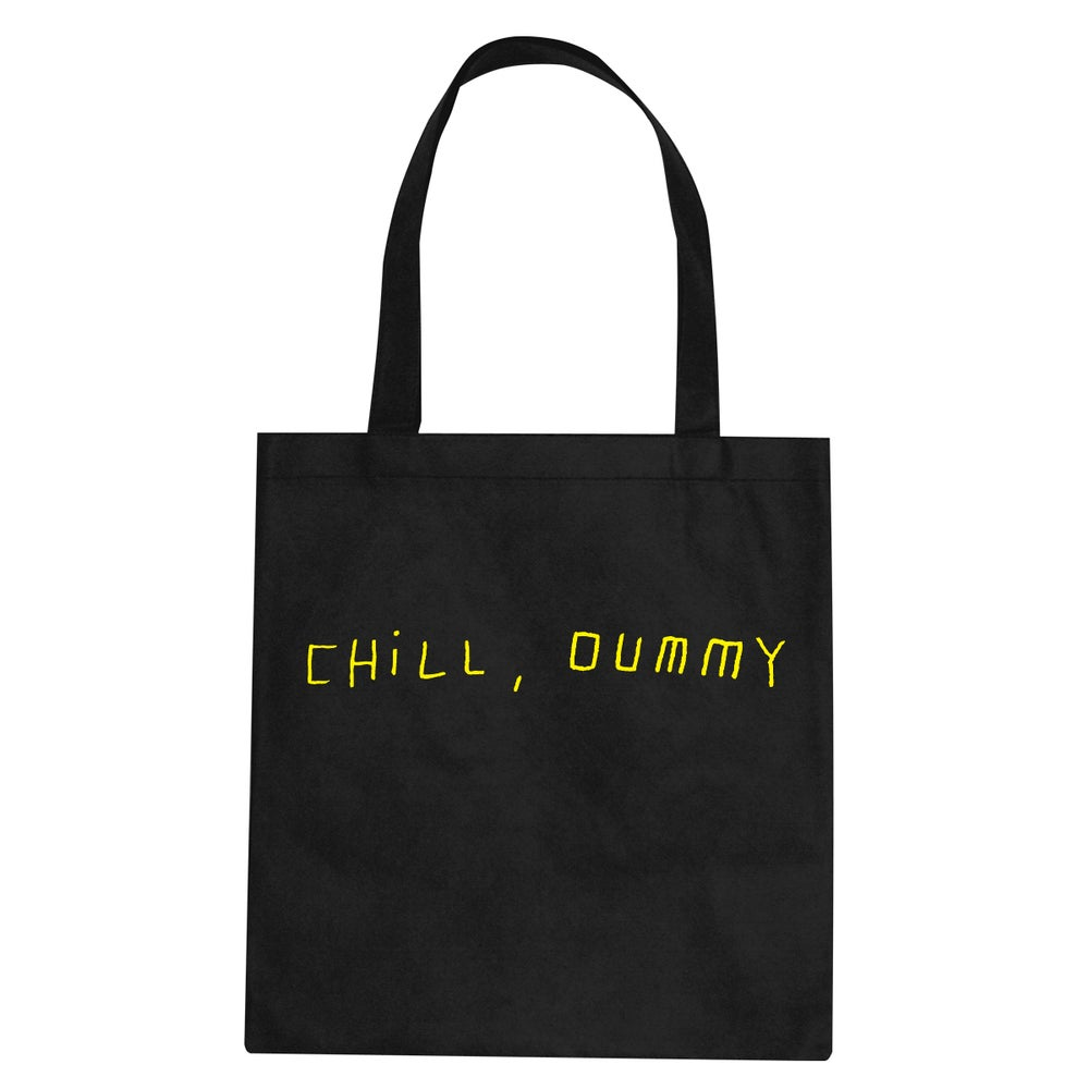 "Image of P.O.S ""Chill, dummy"" Tote Bag"