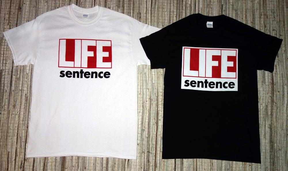 Image of Life Sentence T-Shirt