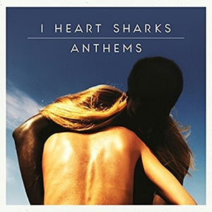 Image of I Heart Sharks - Anthems LP-CD
