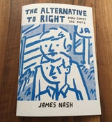 Image of The Alternative to Right: Diary Comics 2016