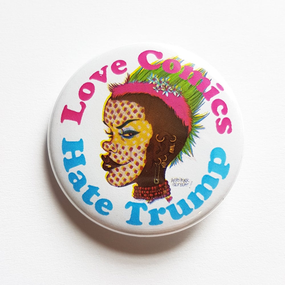 Image of LOVE COMICS HATE TRUMP Rufus Dayglo BADGE