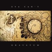 """Image of EVA CAN'T """"Gravatum"""" CD (PRE-ORDER)"""