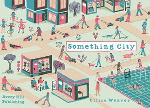 Image of Something City by Ellice Weaver