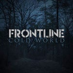 Image of FRONTLINE - Cold World (PRE-ORDER)