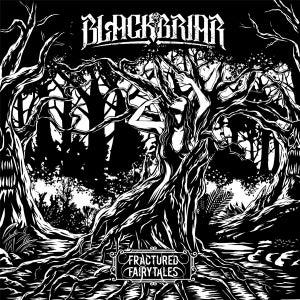 Image of Blackbriar - Fractured Fairytales E.P.