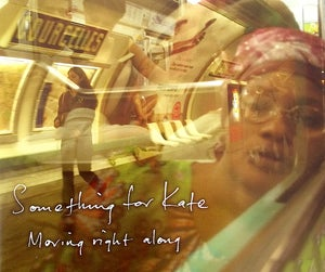 Image of Something for Kate - 'Moving Right Along' Original CD single