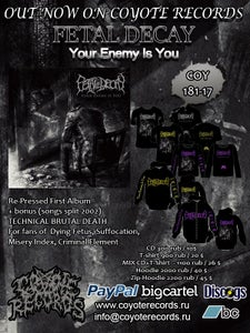 Image of NEW!!! FETAL DECAY Your Enemy Is You - Merch !!!