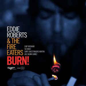 Image of Eddie Roberts & The Fire Eaters - Burn! (LP)