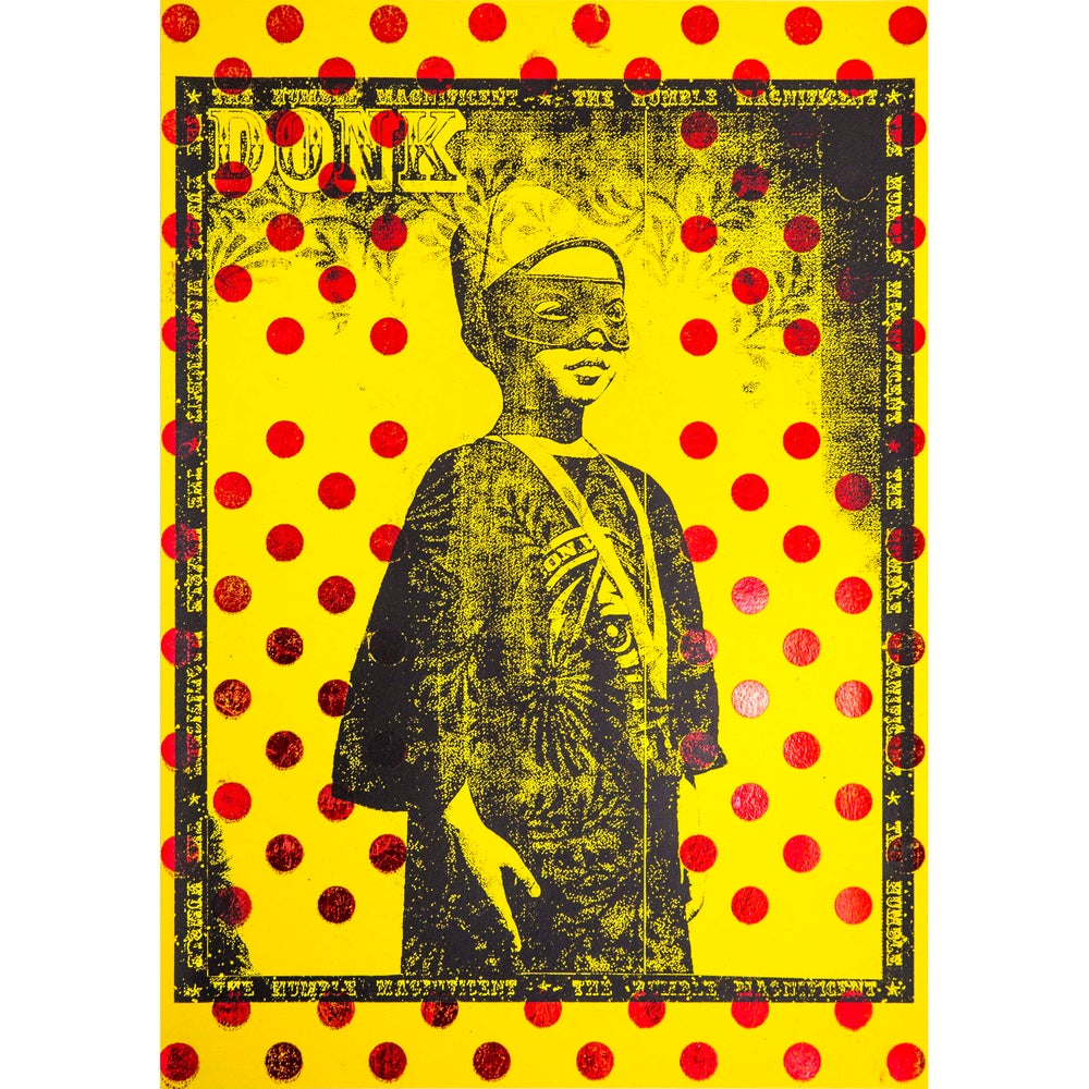 Image of The Humble Magnificent (Hot foil Yellow)
