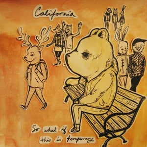 """Image of California- So What If This Is Temporary (CD/7"""") CLEARANCE!!"""