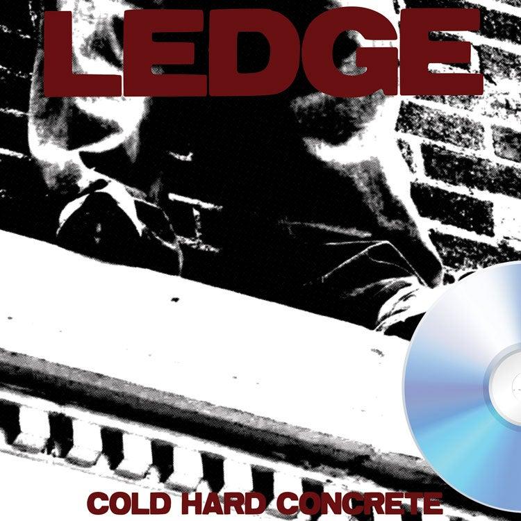 Image of Ledge - Cold Hard Concrete CD - Preorder