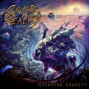 Image of GROSS REALITY - Escaping Gravity